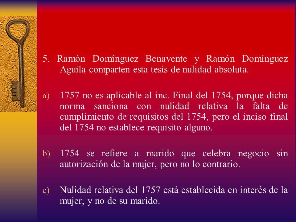 5. Ramón Domínguez Benavente y Ramón Domínguez Aguila comparten esta tesis de nulidad absoluta.