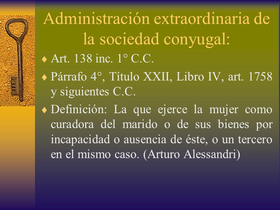 Administración extraordinaria de la sociedad conyugal: