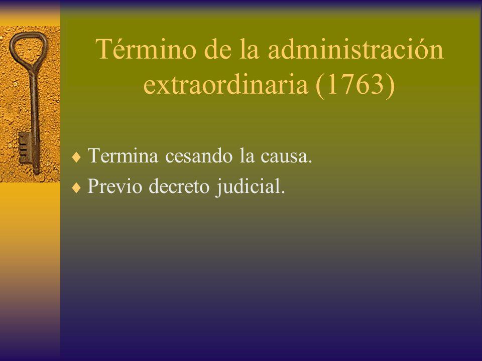 Término de la administración extraordinaria (1763)
