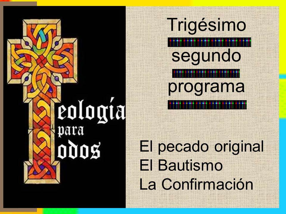 Trigésimo segundo programa El pecado original El Bautismo