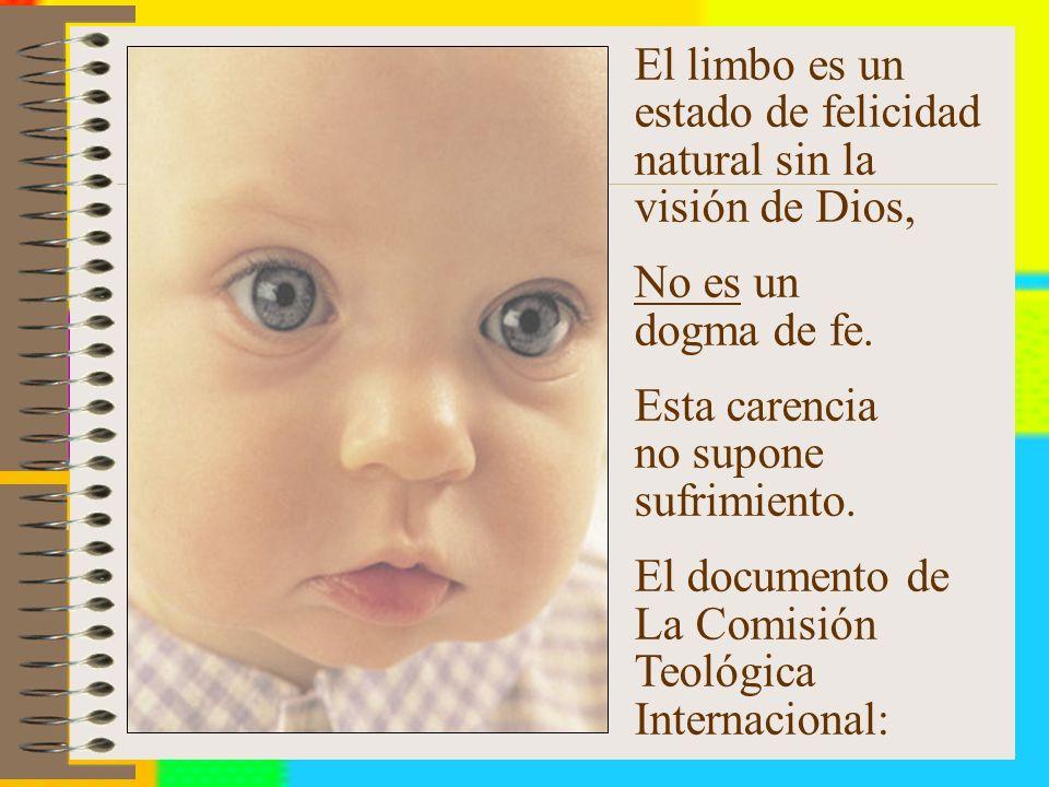 El limbo es un estado de felicidad natural sin la visión de Dios,