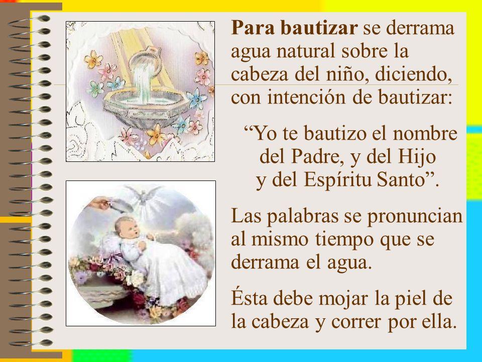 Yo te bautizo el nombre del Padre, y del Hijo y del Espíritu Santo .