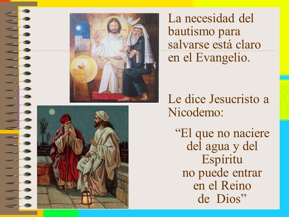La necesidad del bautismo para salvarse está claro en el Evangelio.