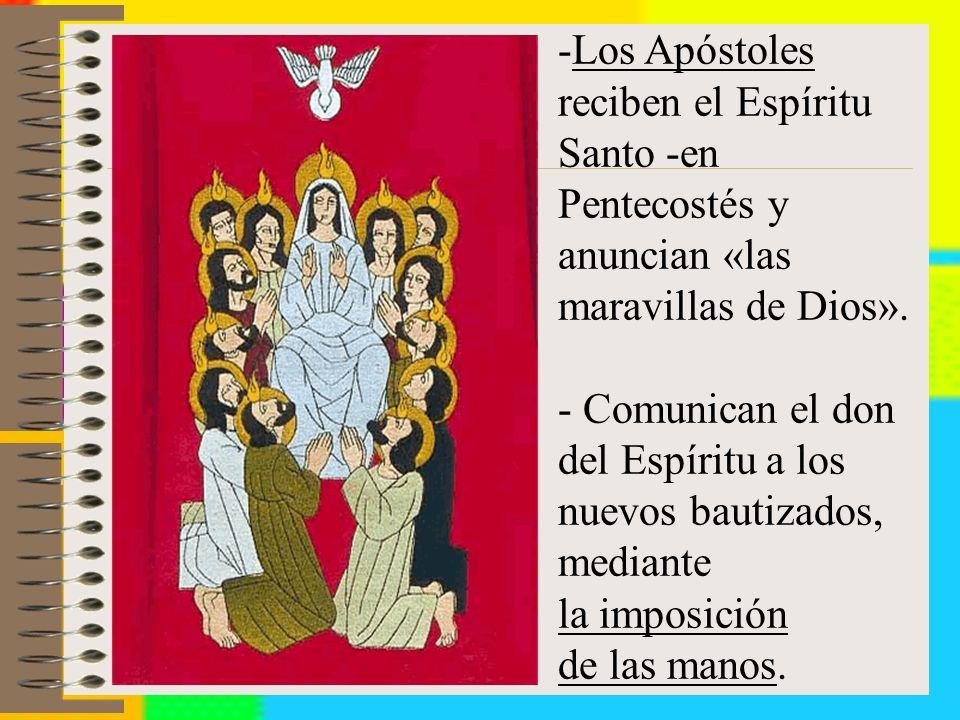 Los Apóstoles reciben el Espíritu Santo -en Pentecostés y anuncian «las maravillas de Dios».