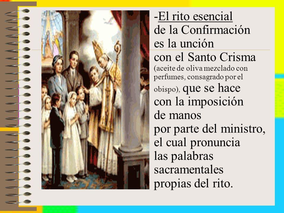 por parte del ministro, el cual pronuncia las palabras sacramentales