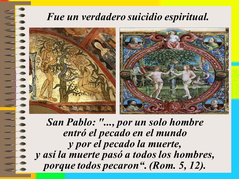 Fue un verdadero suicidio espiritual.