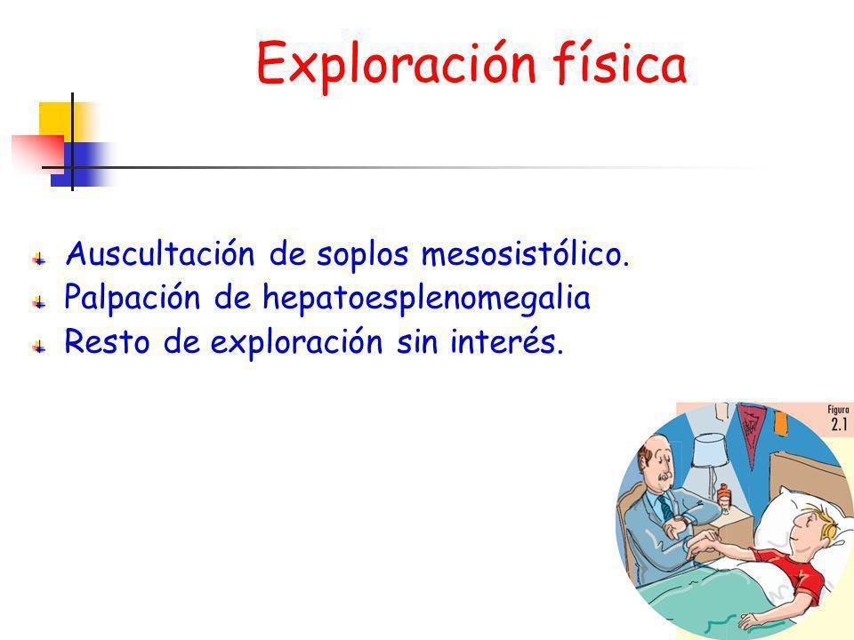 Exploración física Auscultación de soplos mesosistólico.