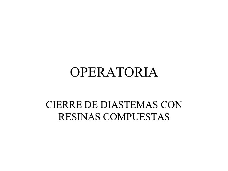 CIERRE DE DIASTEMAS CON RESINAS COMPUESTAS