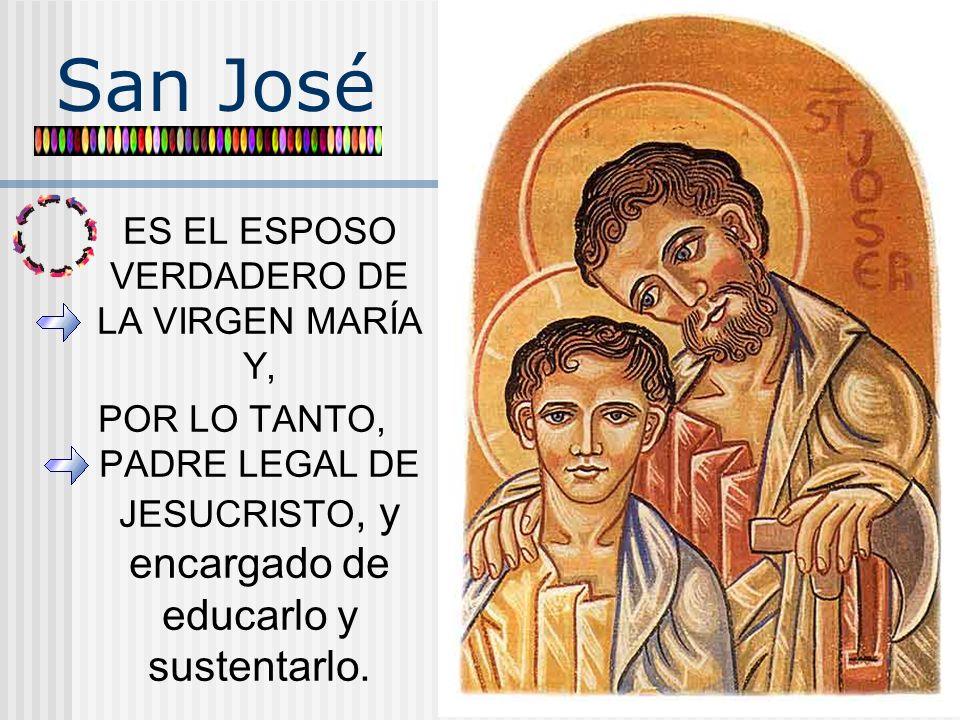 ES EL ESPOSO VERDADERO DE LA VIRGEN MARÍA Y,