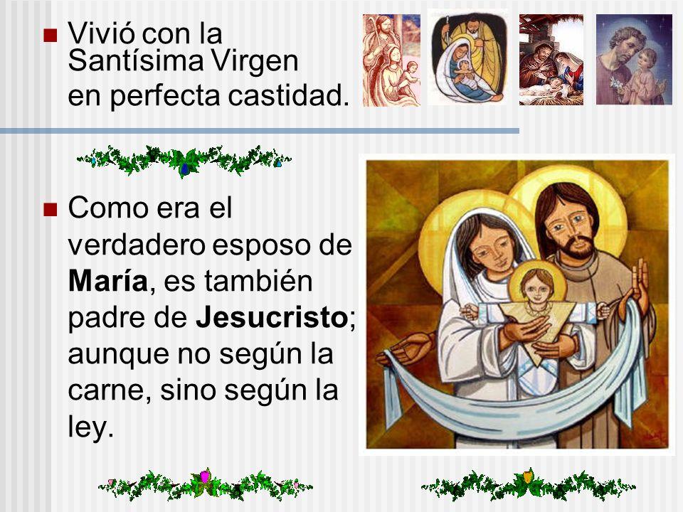 Vivió con la Santísima Virgen