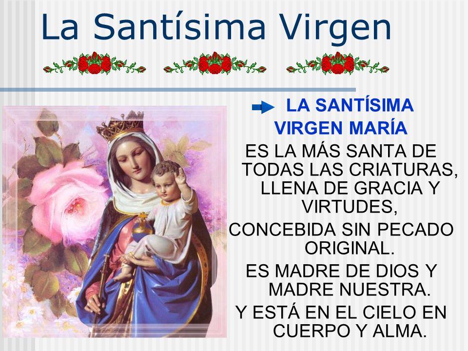 La Santísima Virgen VIRGEN MARÍA