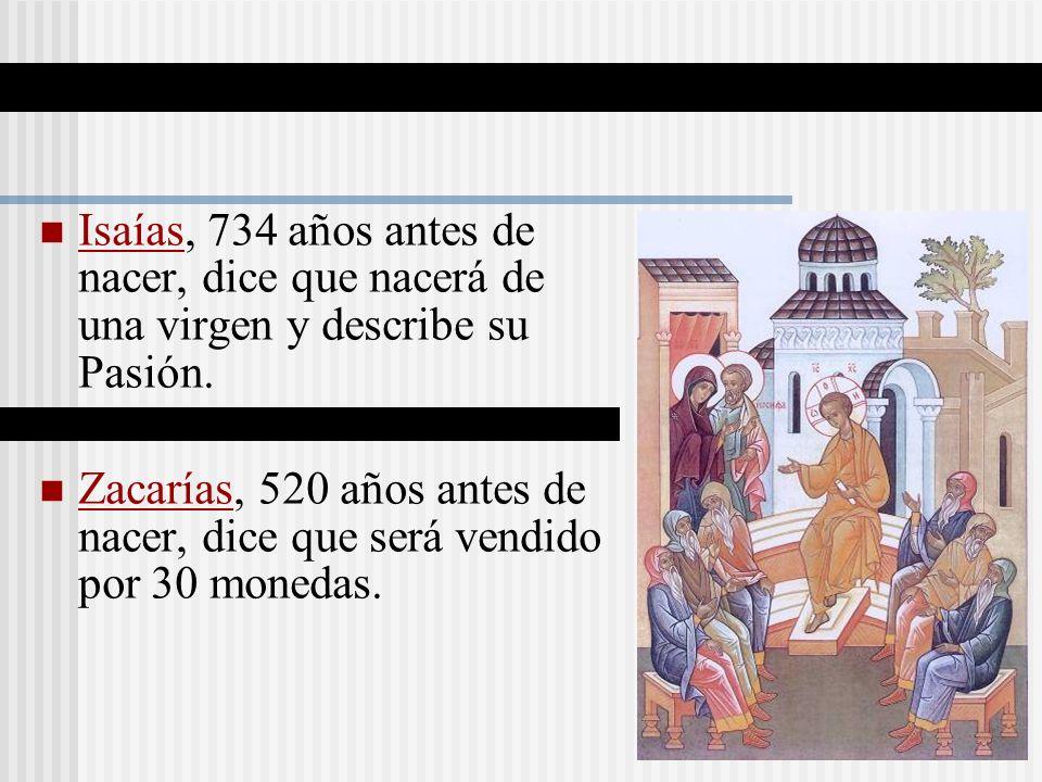 Isaías, 734 años antes de nacer, dice que nacerá de una virgen y describe su Pasión.