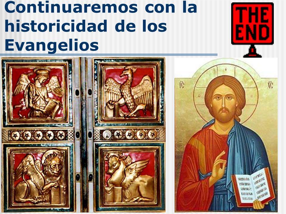 Continuaremos con la historicidad de los Evangelios