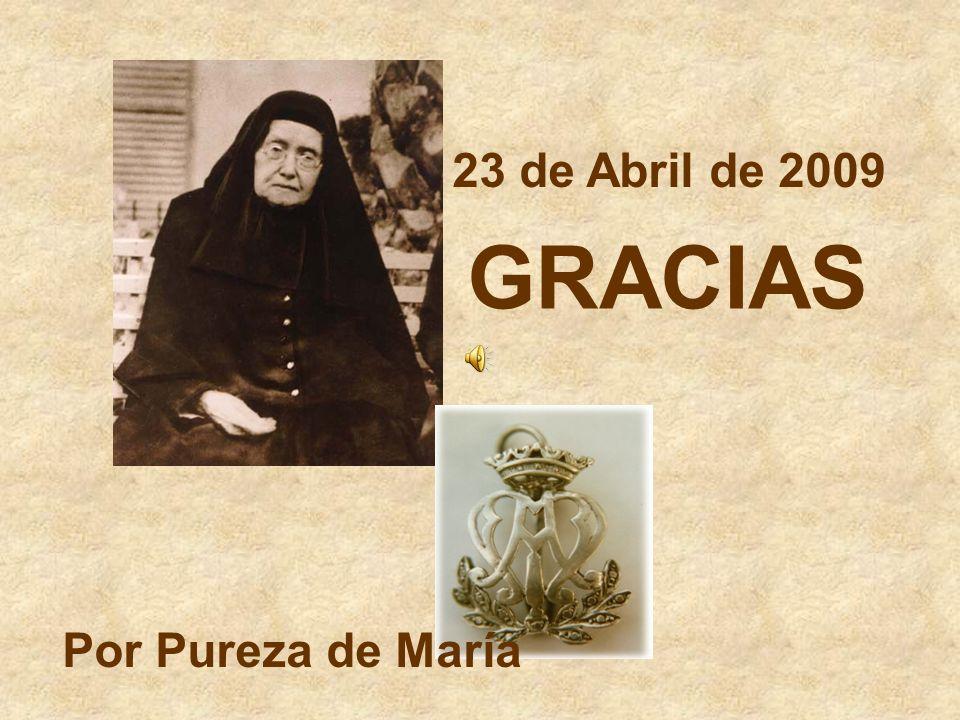 23 de Abril de 2009 GRACIAS Por Pureza de María