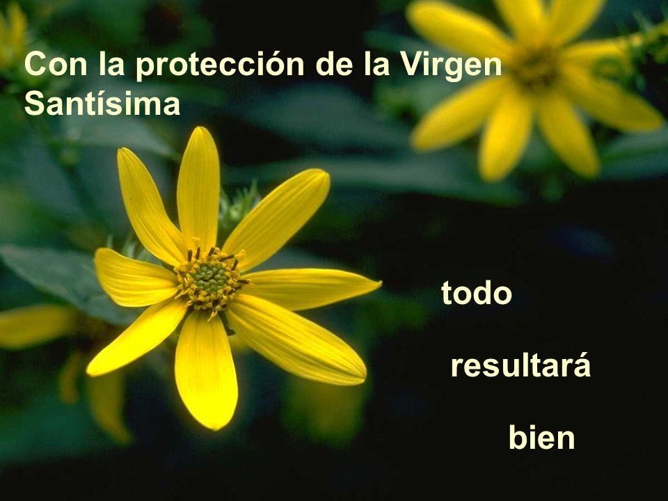 Con la protección de la Virgen Santísima