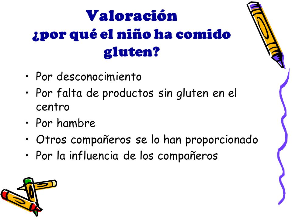 Valoración ¿por qué el niño ha comido gluten
