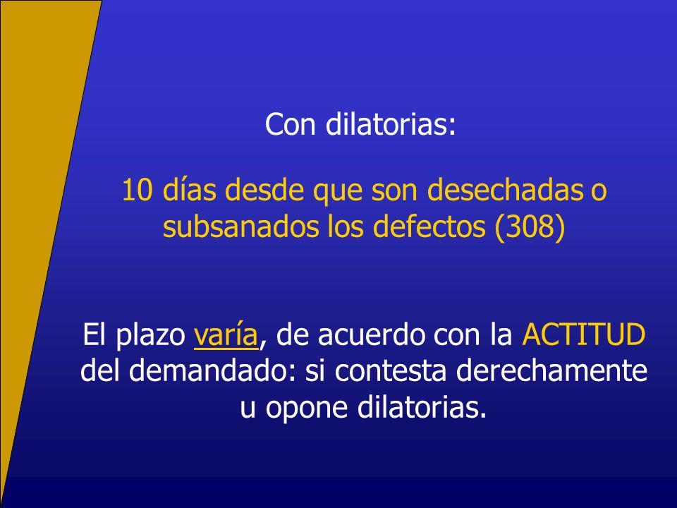 10 días desde que son desechadas o subsanados los defectos (308)