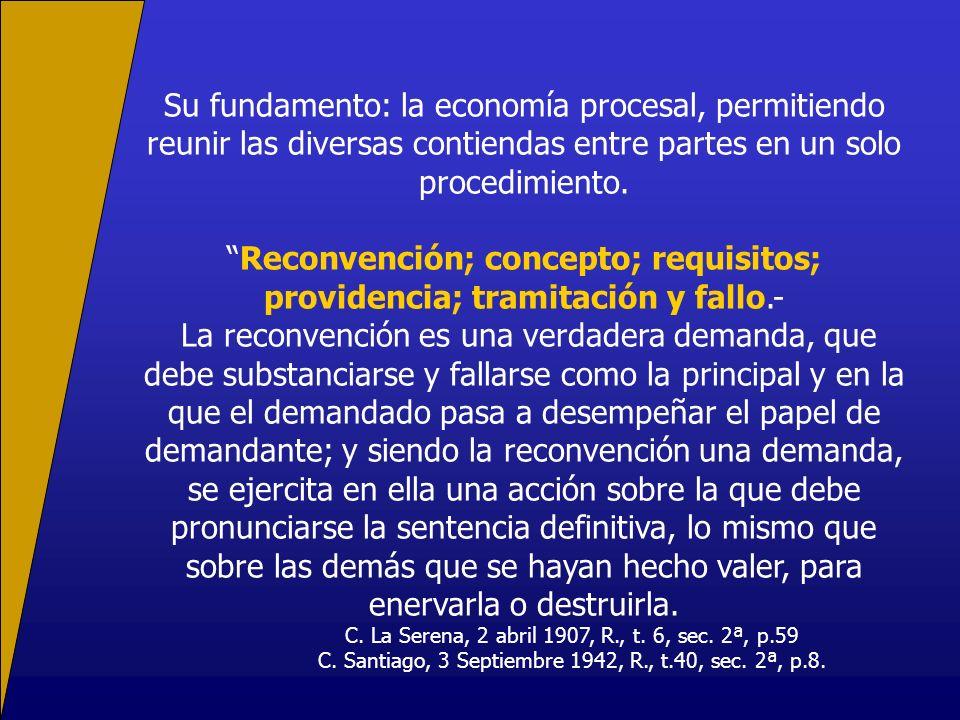 Su fundamento: la economía procesal, permitiendo reunir las diversas contiendas entre partes en un solo procedimiento.