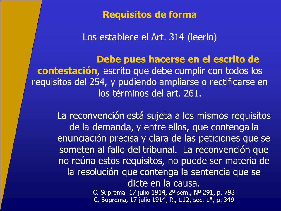 Los establece el Art. 314 (leerlo)