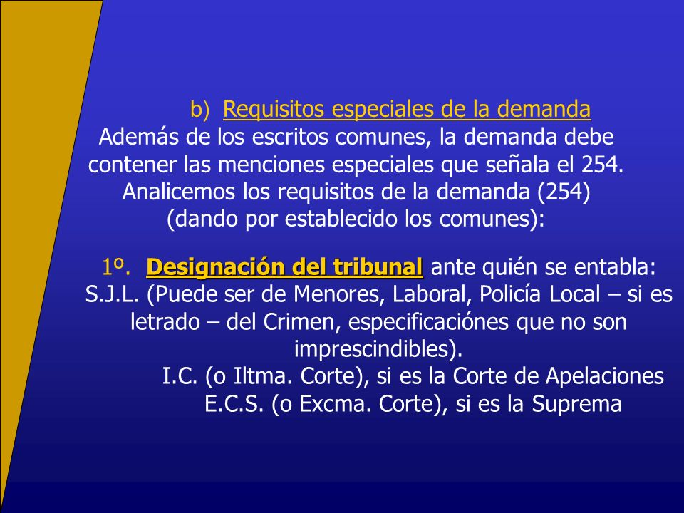 b) Requisitos especiales de la demanda