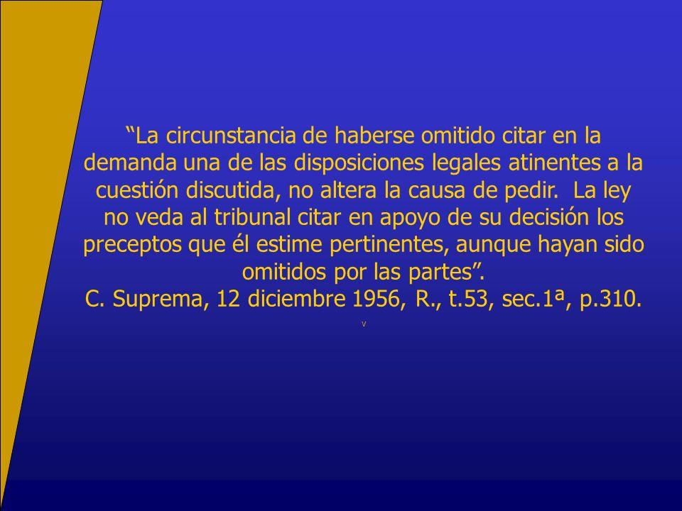 C. Suprema, 12 diciembre 1956, R., t.53, sec.1ª, p.310.