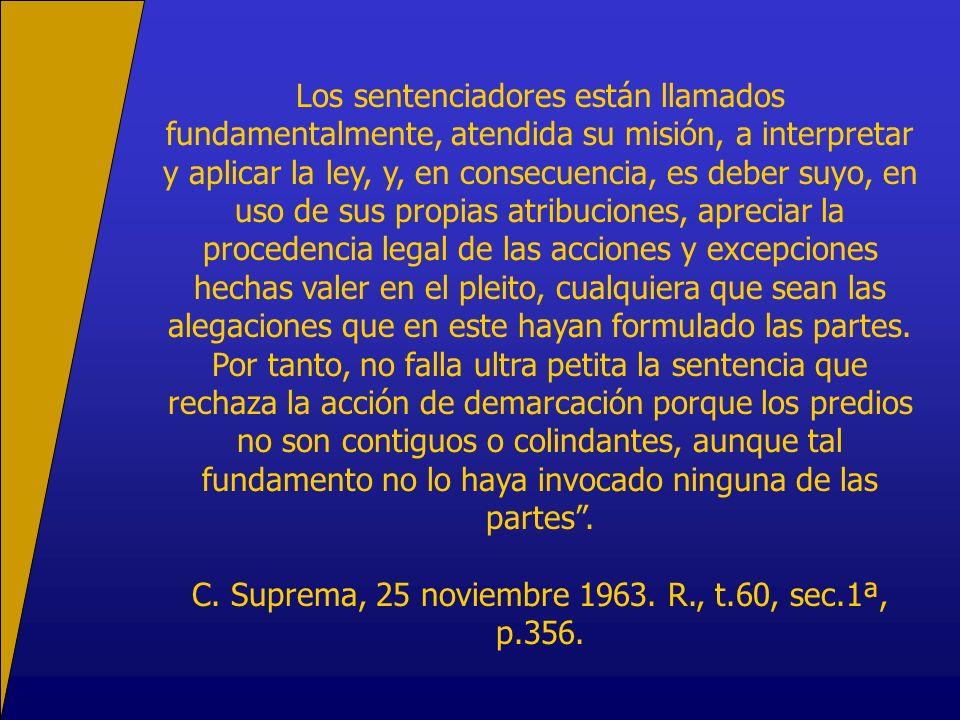 C. Suprema, 25 noviembre 1963. R., t.60, sec.1ª, p.356.
