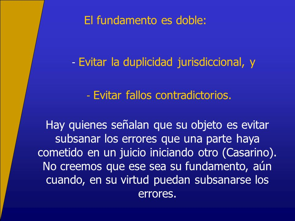 El fundamento es doble: