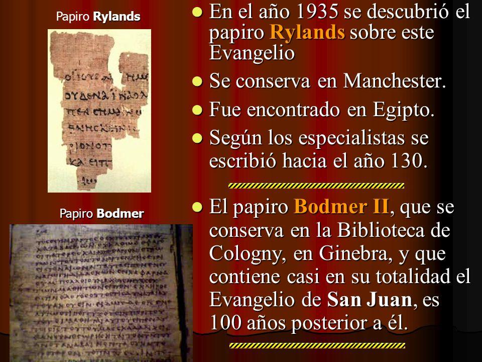 En el año 1935 se descubrió el papiro Rylands sobre este Evangelio