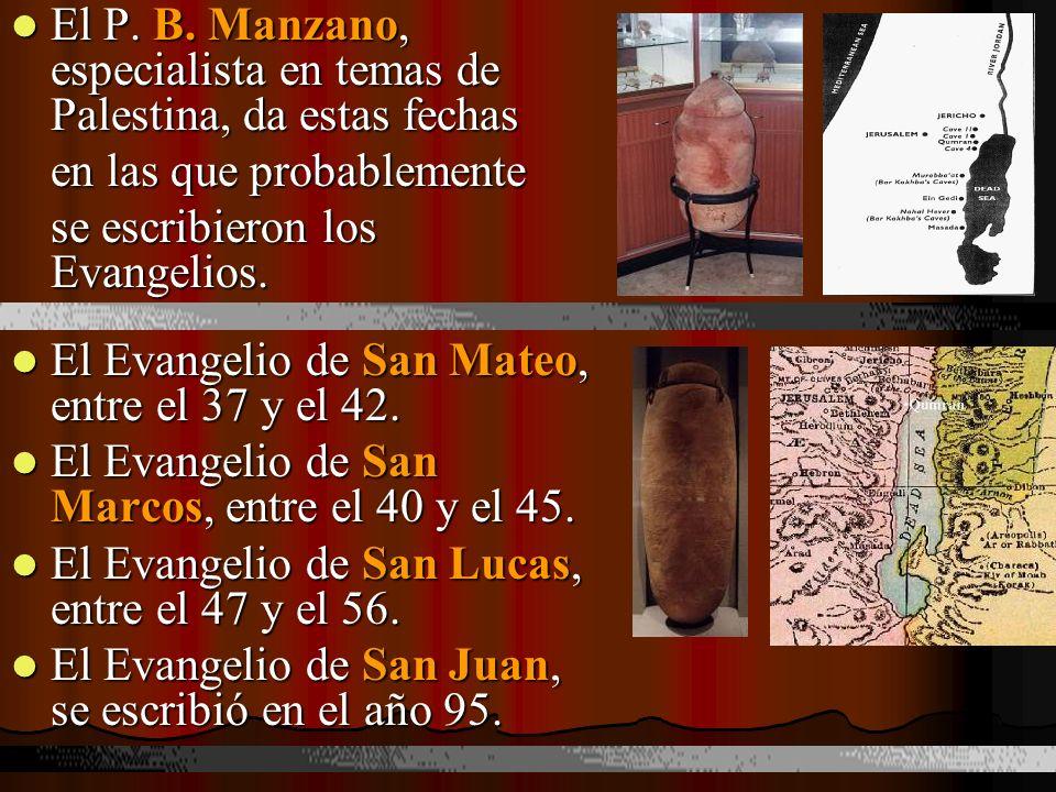 El P. B. Manzano, especialista en temas de Palestina, da estas fechas