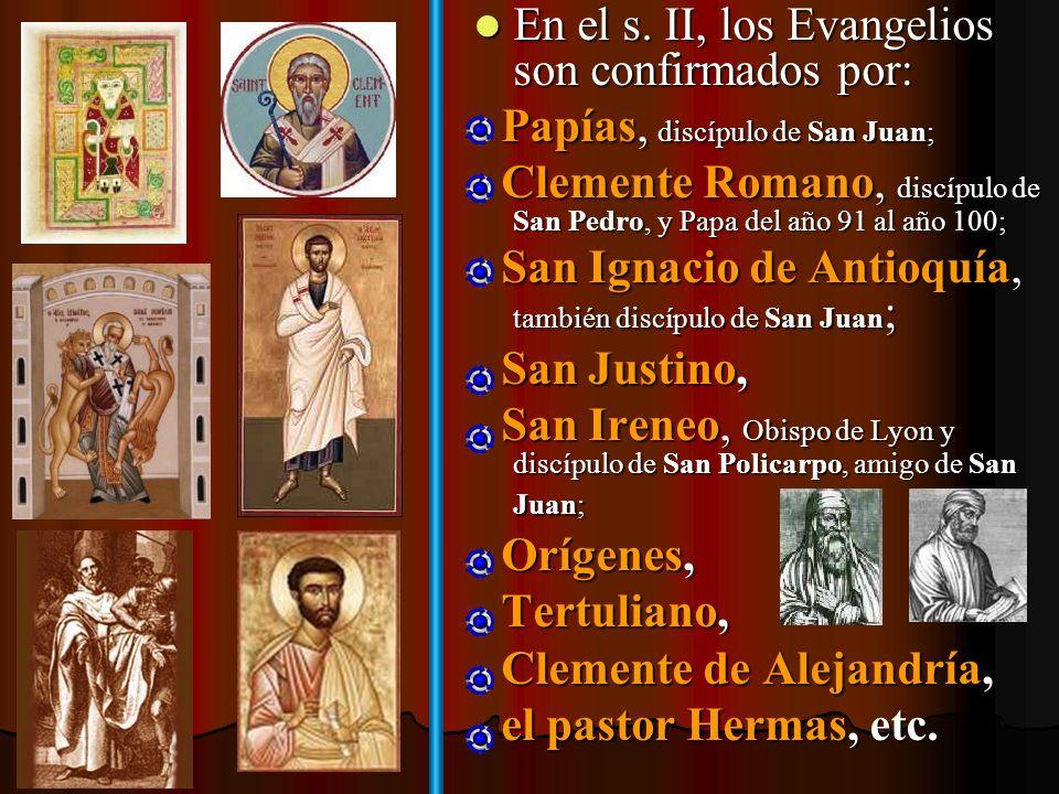 En el s. II, los Evangelios son confirmados por: