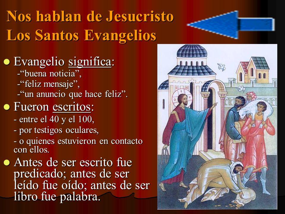 Nos hablan de Jesucristo Los Santos Evangelios