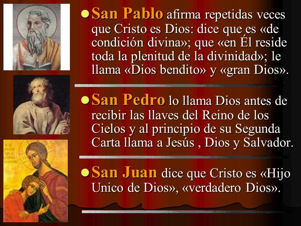 San Pablo afirma repetidas veces que Cristo es Dios: dice que es «de condición divina»; que «en Él reside toda la plenitud de la divinidad»; le llama «Dios bendito» y «gran Dios».