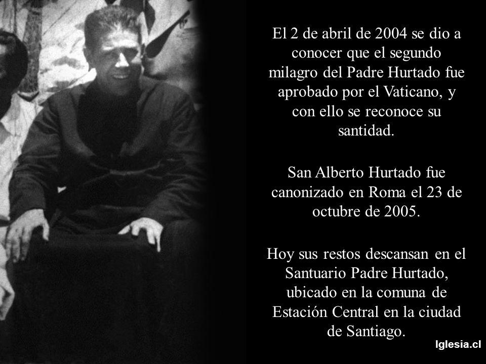 San Alberto Hurtado fue canonizado en Roma el 23 de octubre de 2005.