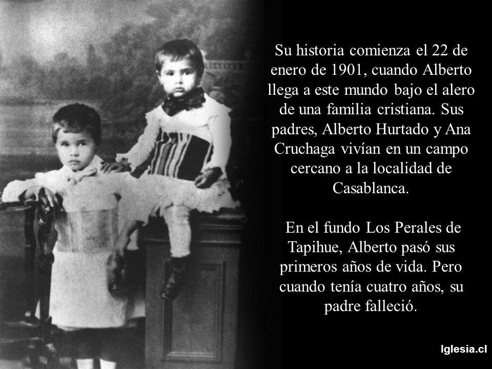Su historia comienza el 22 de enero de 1901, cuando Alberto llega a este mundo bajo el alero de una familia cristiana. Sus padres, Alberto Hurtado y Ana Cruchaga vivían en un campo cercano a la localidad de Casablanca.