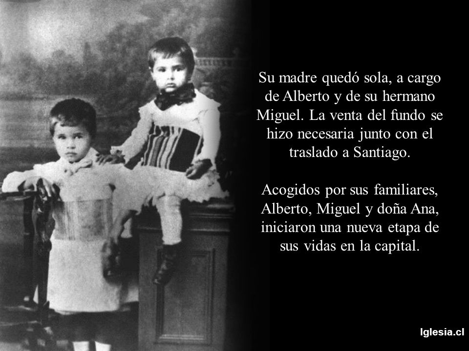 Su madre quedó sola, a cargo de Alberto y de su hermano Miguel