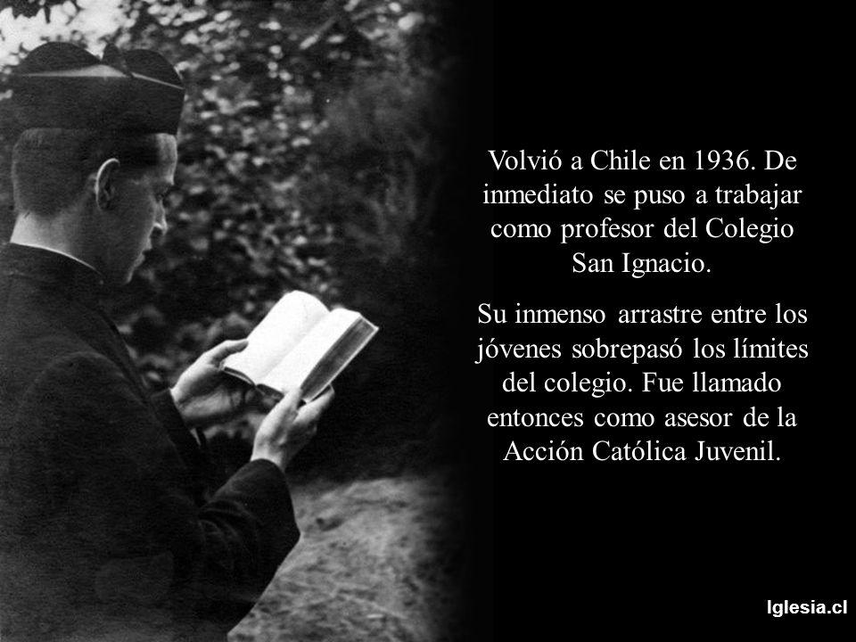 Volvió a Chile en 1936. De inmediato se puso a trabajar como profesor del Colegio San Ignacio.