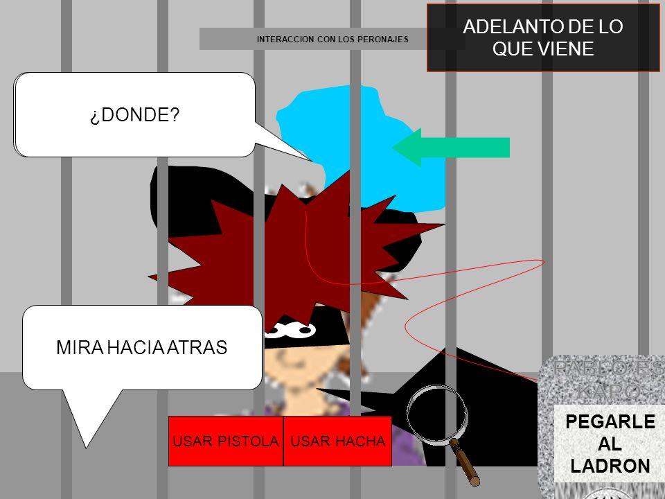 INTERACCION CON LOS PERONAJES