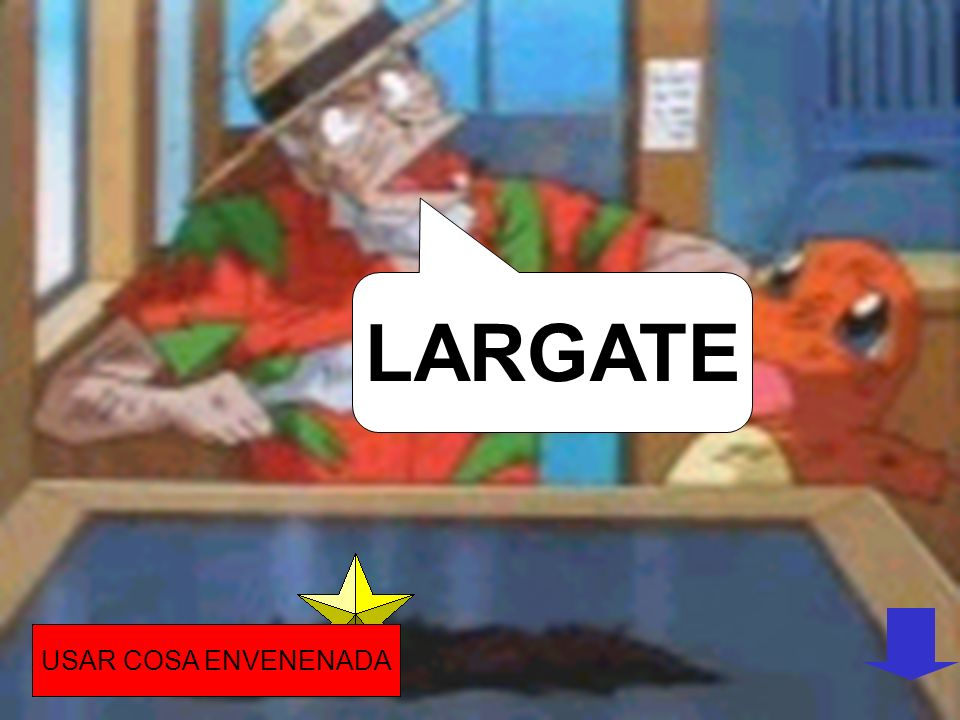 LARGATE USAR COSA ENVENENADA