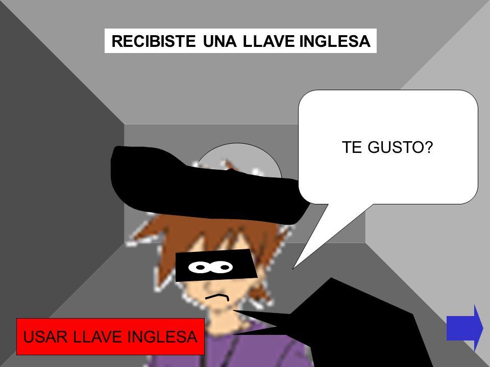 RECIBISTE UNA LLAVE INGLESA