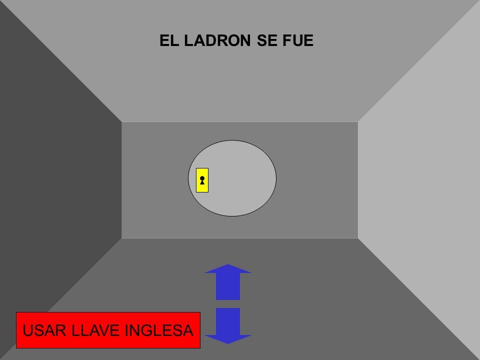 EL LADRON SE FUE USAR LLAVE INGLESA