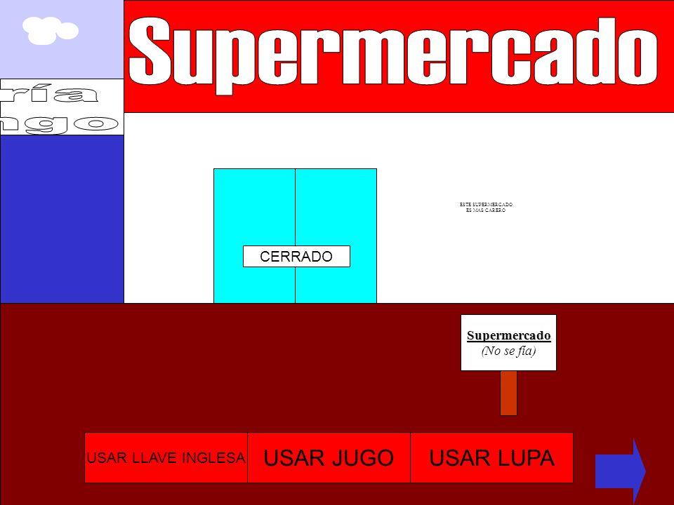 Supermercado ría ngo USAR JUGO USAR LUPA CERRADO USAR LLAVE INGLESA
