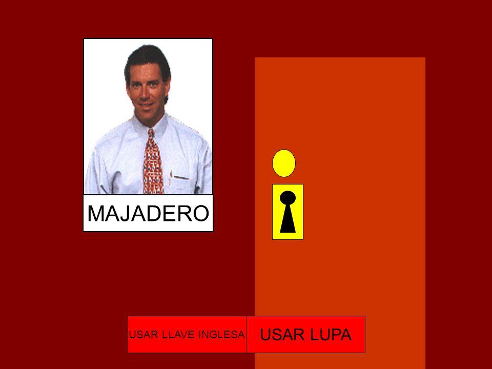 MAJADERO USAR LLAVE INGLESA USAR LUPA