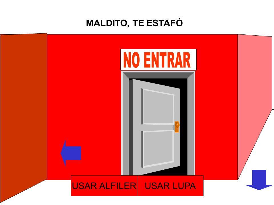 MALDITO, TE ESTAFÓ NO ENTRAR USAR ALFILER USAR LUPA