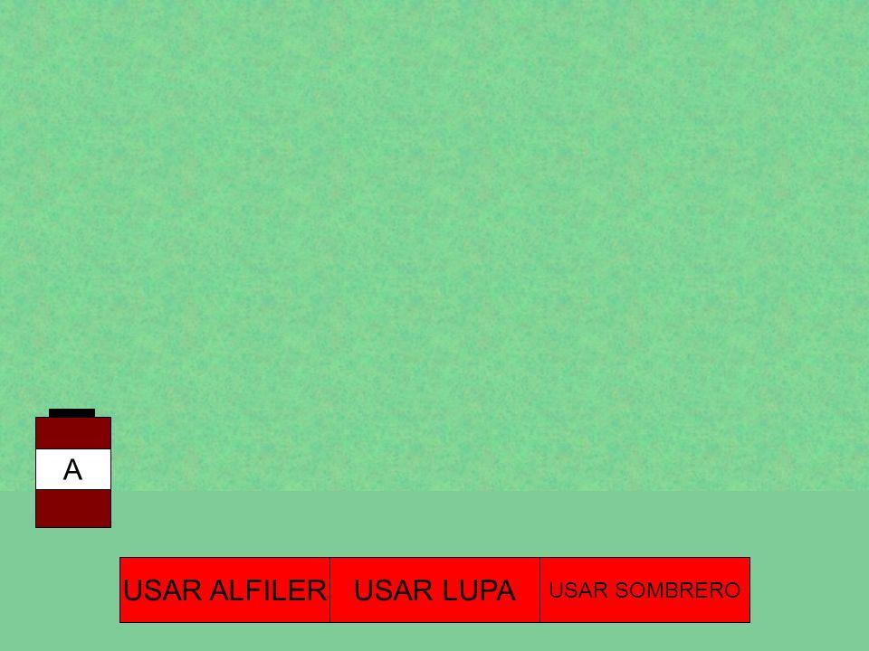 A USAR ALFILER USAR LUPA USAR SOMBRERO