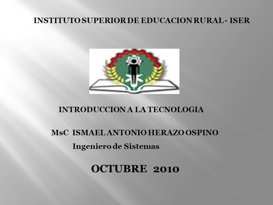 OCTUBRE 2010 INSTITUTO SUPERIOR DE EDUCACION RURAL - ISER