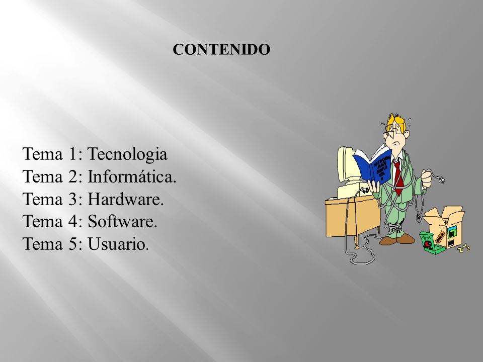 Tema 1: Tecnologia Tema 2: Informática. Tema 3: Hardware.