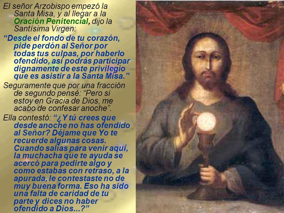 El señor Arzobispo empezó la Santa Misa, y al llegar a la Oración Penitencial, dijo la Santísima Virgen: