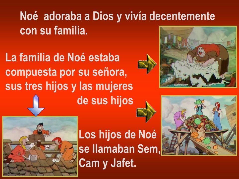 Noé adoraba a Dios y vivía decentemente