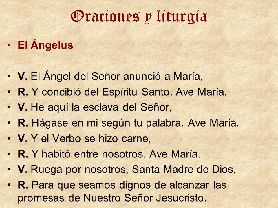 Oraciones y liturgia El Ángelus V. El Ángel del Señor anunció a María,