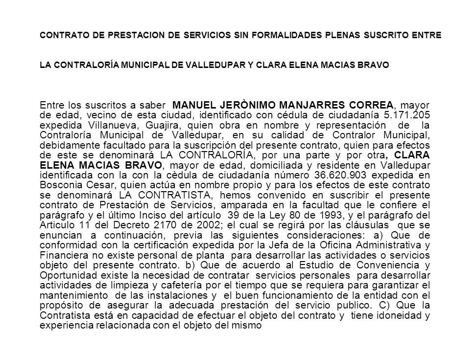 CONTRATO DE PRESTACION DE SERVICIOS SIN FORMALIDADES PLENAS SUSCRITO ENTRE LA CONTRALORÍA MUNICIPAL DE VALLEDUPAR Y CLARA ELENA MACIAS BRAVO